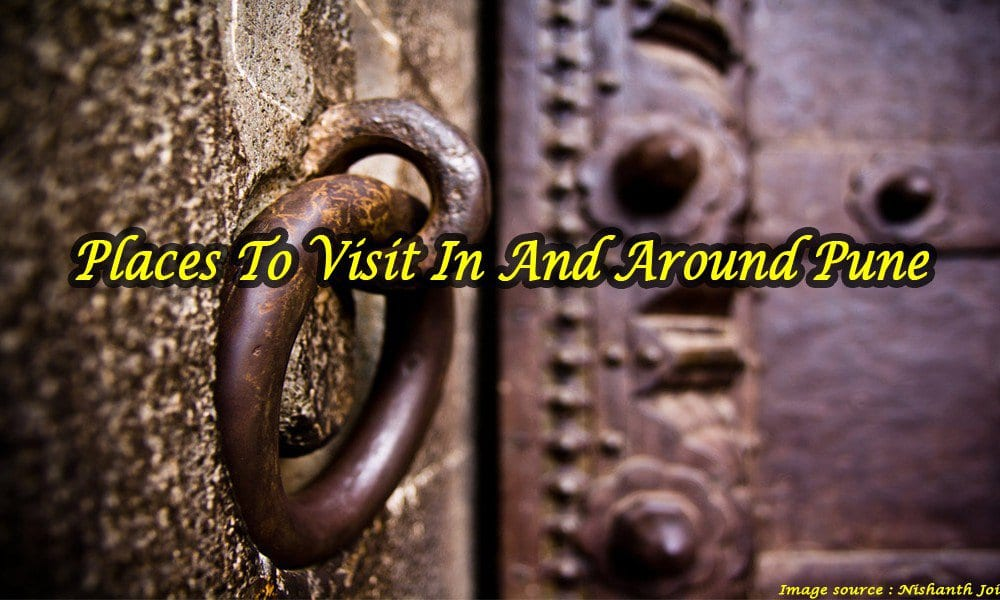 Places To Visit In And Around Pune