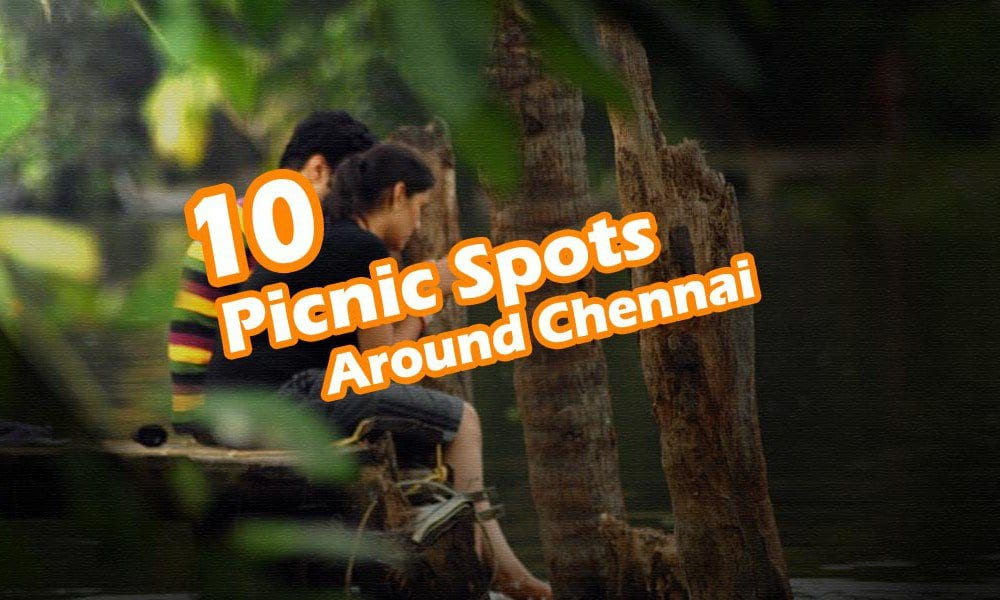 10 Picnic Spot around Chennai