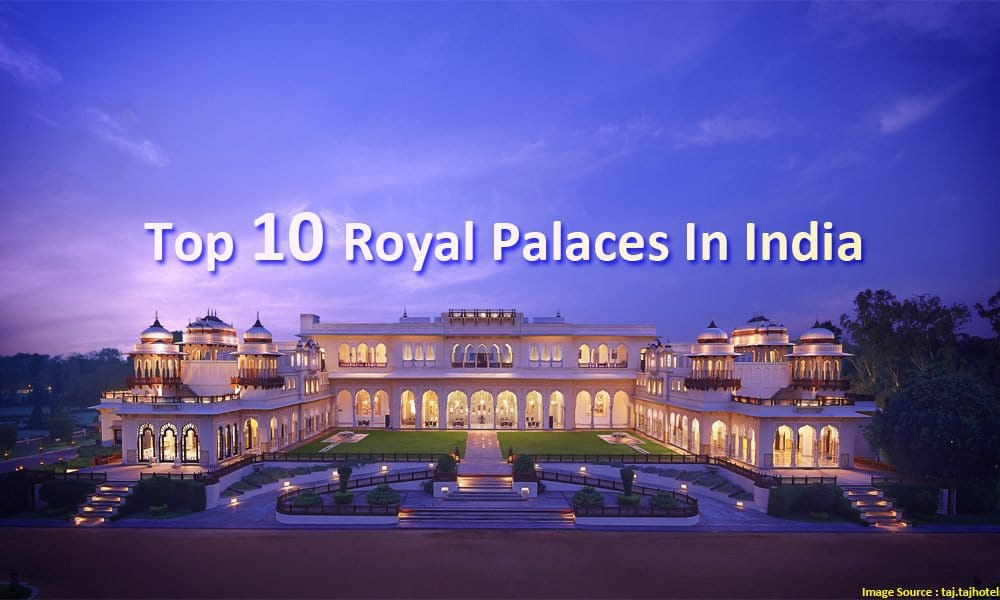 Top 10 Royal Palaces In India