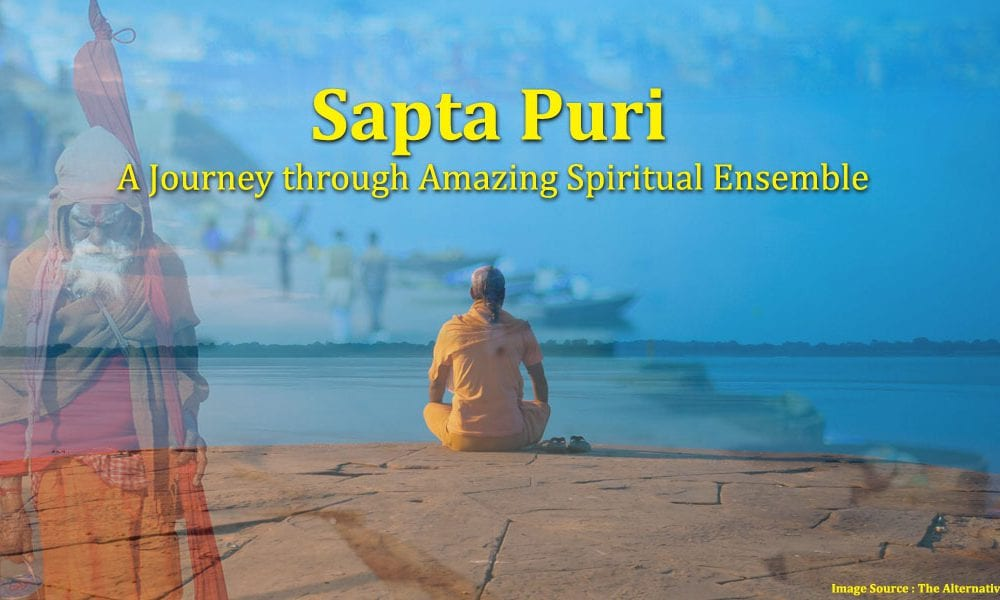 Sapta Puri Tour - A JOURNEY THROUGH AMAZING SPIRITUAL ENSEMBLE