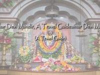 Maihar Devi Mandir, A Travel Guide