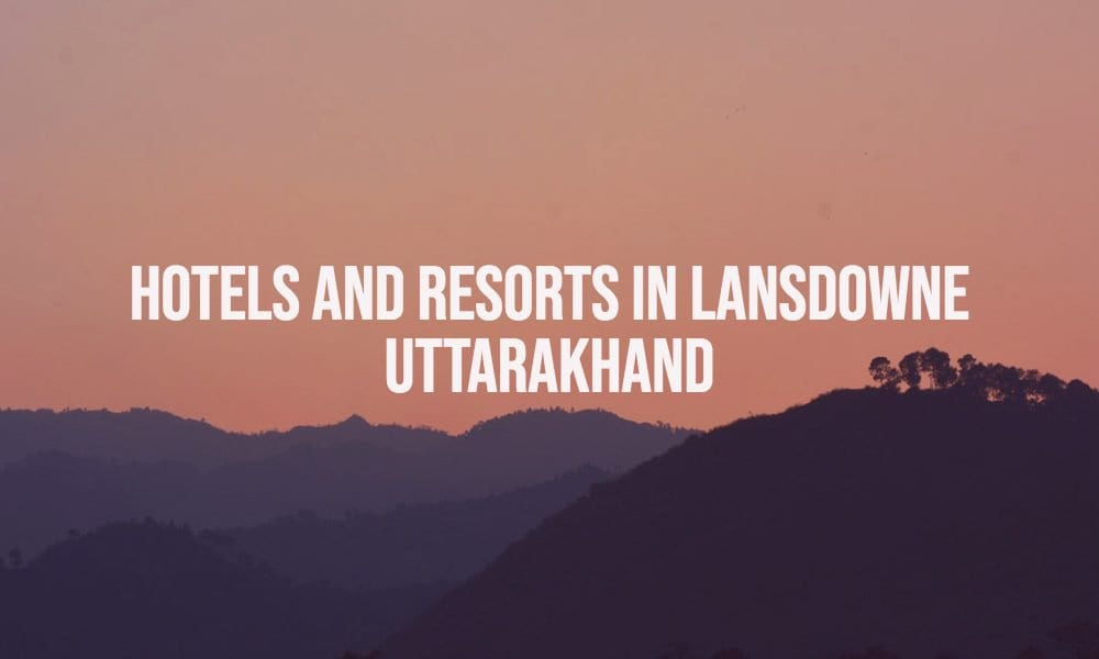 Hotels And Resorts In Lansdowne Uttarakhand