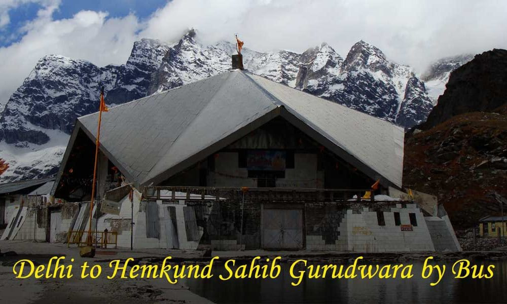 Delhi to Hemkund Sahib Gurudwara by Bus