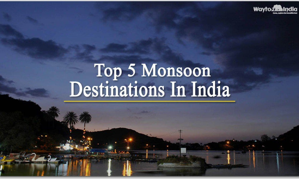 Top 5 monsoon destinations in India