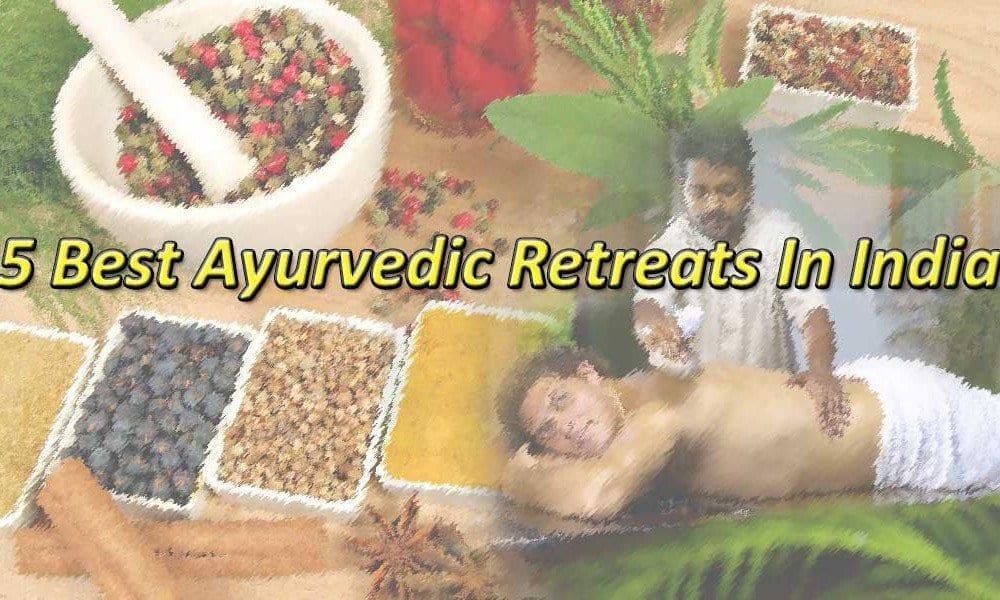 5 Best Ayurvedic Retreats In India