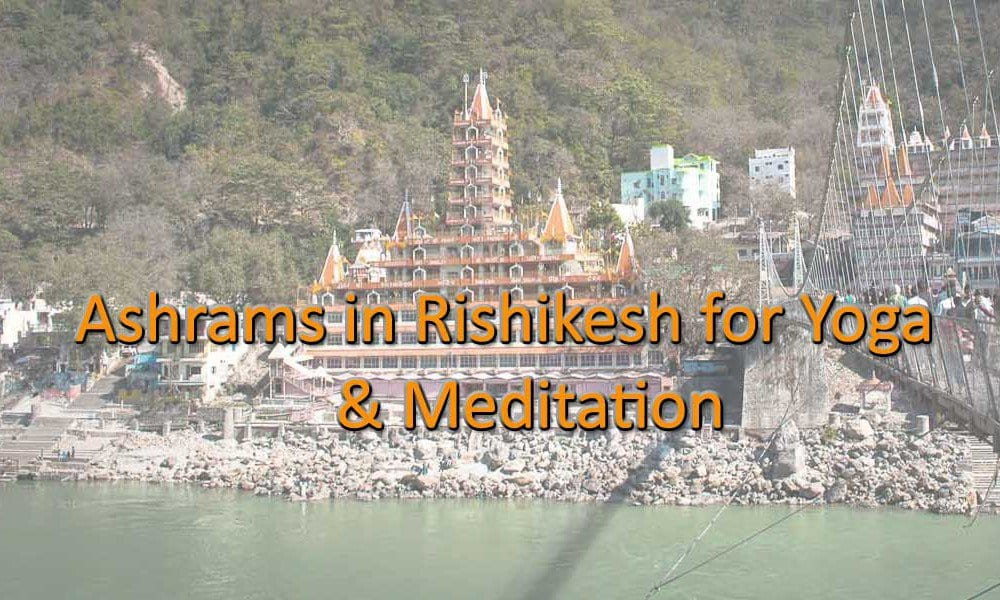 Ashrams in Rishikesh for Yoga & Meditation