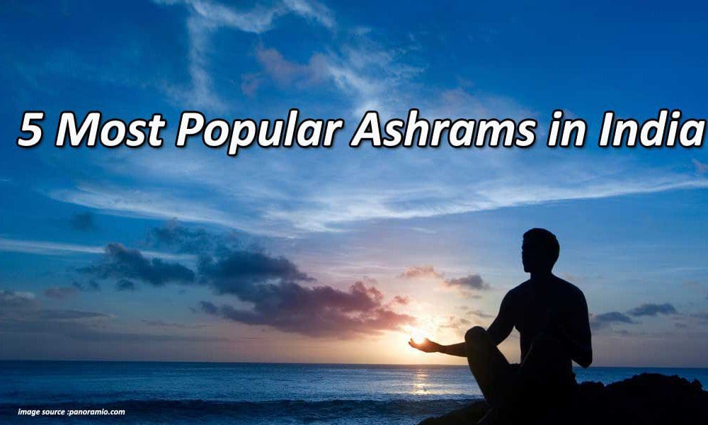 5 Most Popular Ashrams in India