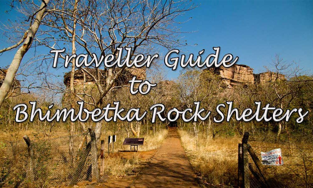 Traveller Guide to Bhimbetka Rock Shelters