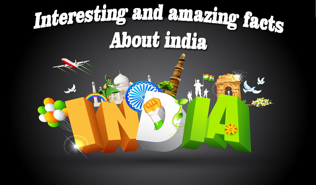 interesting and amazing facts about india