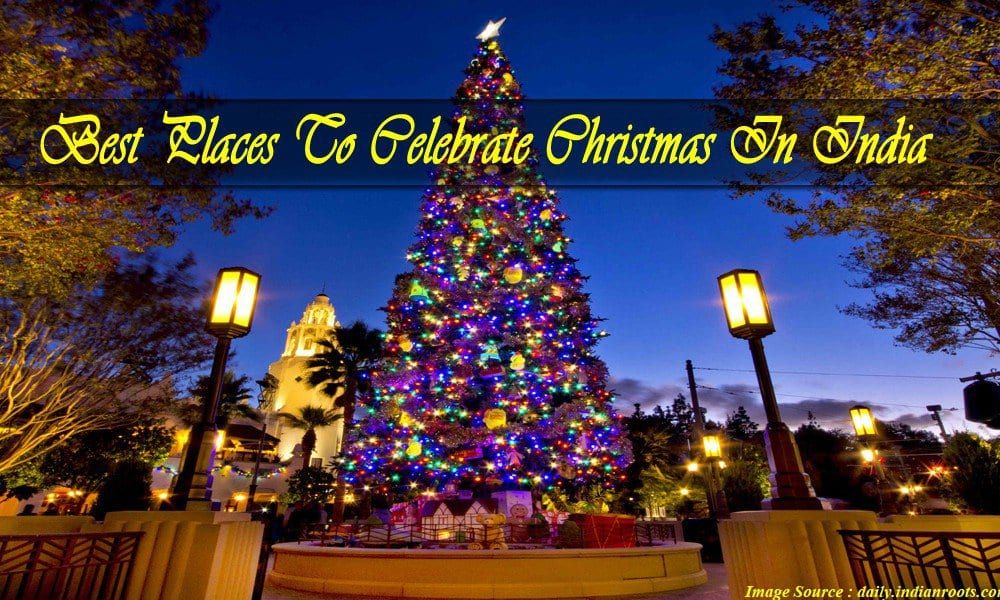 best places to celebrate christmas in india waytoindiacom