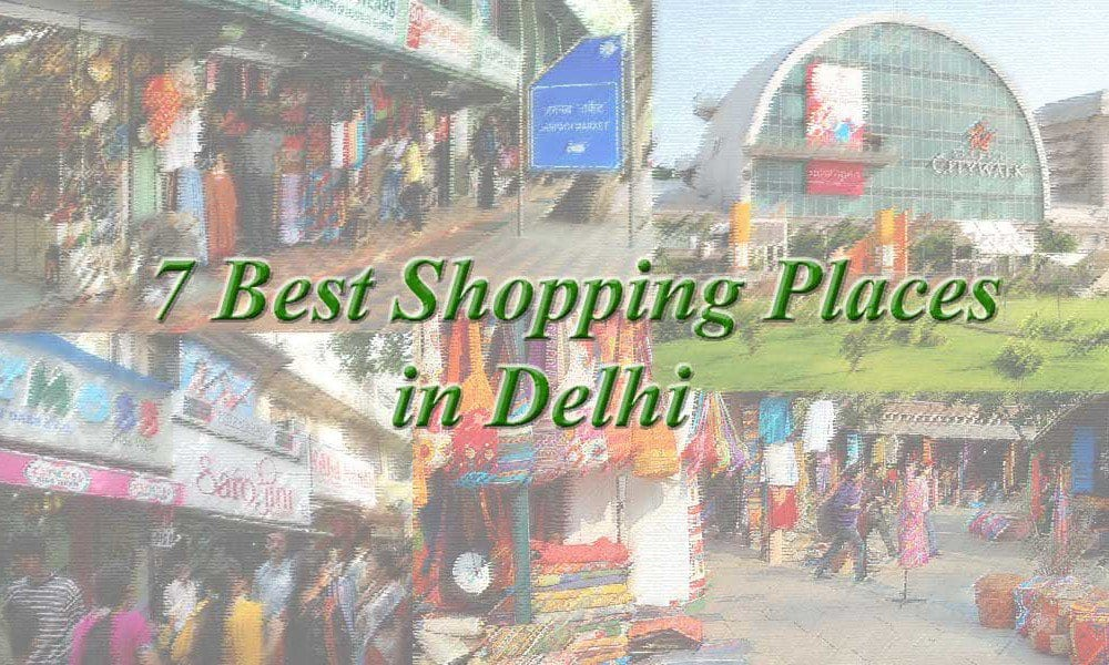 7 Best Shopping Places in Delhi
