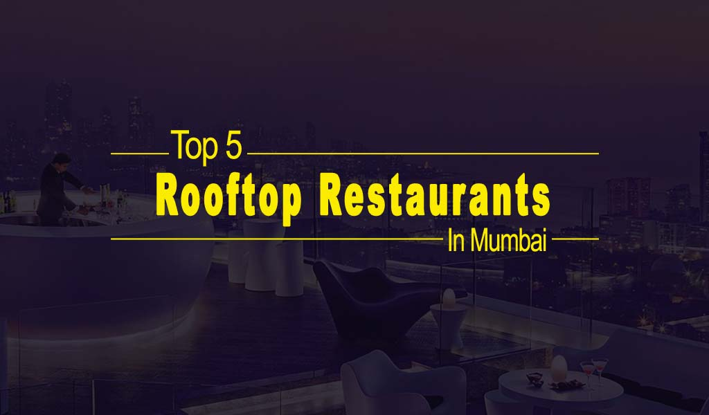 Top 5 Rooftop Restaurants In Mumbai