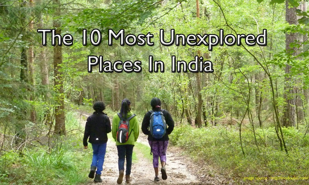 most unexplored places in India